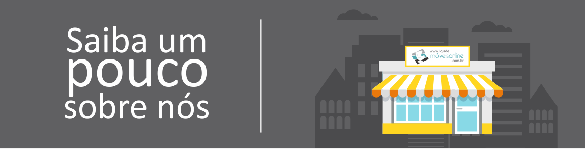 Sobre Nossa Empresa | Loja de Móveis Online